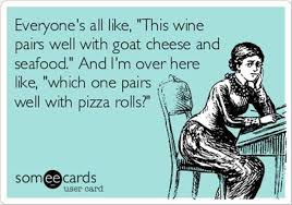 wine and goat cheese funny quotes - Dump A Day via Relatably.com