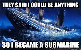 GELIPEEEEEEE COME BACK!!!! - Titanic - quickmeme via Relatably.com