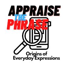Appraise The Phrase