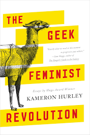 com the geek feminist revolution essays  com the geek feminist revolution essays 9780765386243 kameron hurley books