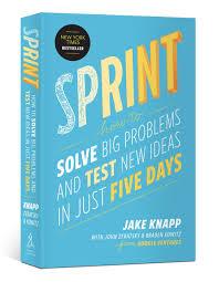 the sprint book by jake knapp john zeratsky and braden kowitz new york times and wall street journal bestseller