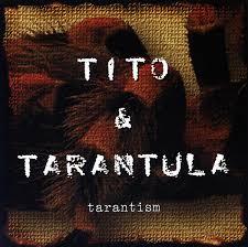 <b>Tito</b> & <b>Tarantula</b> CD: <b>Tarantism</b> (1997) - Bear Family Records