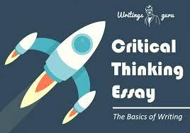 abc  the basics of writing a critical thinking essay  critical thinking essay   the basics of writing