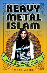 <b>Heavy Metal</b> Islam: <b>Rock</b>, Resistance, and the Struggle for the Soul ...