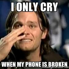 I only cry when my phone is broken - crying tom brady | Meme Generator via Relatably.com