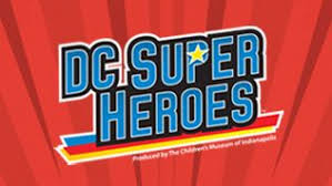 DC Super Heroes: Discover Your ... - Liberty Science Center