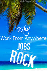 work from anywhere jobs if you know someone who works remotely they ll be the first to tell