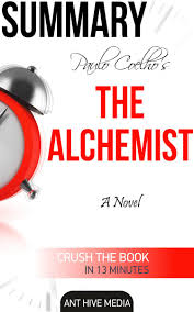 paulo coelho s the alchemist a novel summary ebook by ant hive paulo coelho s the alchemist a novel summary ebook by ant hive media 9781310667602 kobo