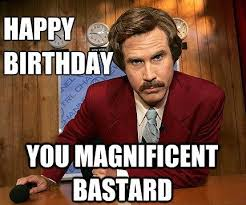 Magnificent Bastard - Funny Happy Birthday Meme | Humor ... via Relatably.com