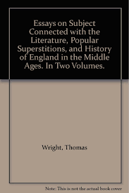 buy essays on subject connected the literature popular buy essays on subject connected the literature popular superstitions and history of england in the middle ages in two volumes in cheap price on