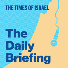 The Times of Israel Daily Briefing