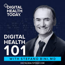 Digital Health 101, by Dr. Stefano Bini and Digital Health Today