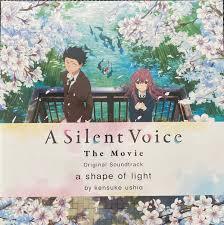 "A Silent Voice - The Movie (Original Soundtrack) ""a <b>shape</b> of light"""