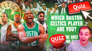 which celtics player are you quiz shake4ndbake a boston celtic which celtics player are you quiz shake4ndbake a boston celtic
