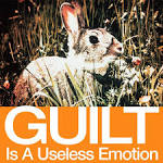 Guilt is a Useless Emotion