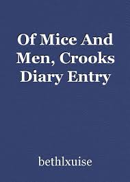 of mice and men crooks diary entry essay by bethlxuise