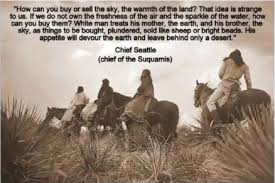 Chief Seattle Quote | Chief Seattle's Wisdom | Pinterest