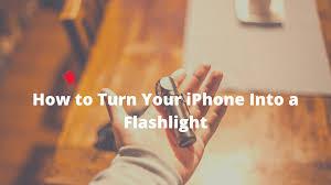 Turn Your iPhone into a <b>Flashlight</b>