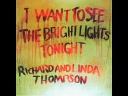 <b>Richard</b> and <b>Linda Thompson</b> - I Want To See The Bright Lights ...