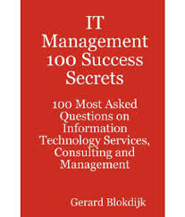 it management success secrets most asked questions on it management 100 success secrets 100 most asked questions on information technology services consulting and management