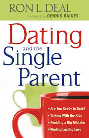 dating and the single parent are you ready to date talking dating and the single parent are you ready to date talking the kids avoiding a big mistake finding lasting love ron l deal dennis rainey