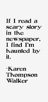 Karen Thompson Walker Quote: If I Read A Scary Story In The ... via Relatably.com