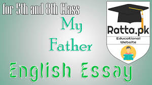 my father english essay for 5th and 8th class ratta pk my father english essay for 5th and 8th class