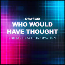Who Would Have Thought - Digital Health Innovation