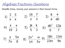 Algebraic Fractions Just as with ordinary fractions, you can ...Algebraic Fractions: Questions Simplify these, leaving your answers in their lowest forms.