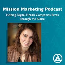 Mission Marketing | Healthcare Marketing Podcast