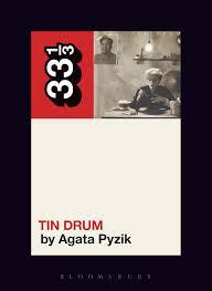 New 33 1/3 Title Coming Spring 2018: <b>Tin Drum</b> - 333SOUND