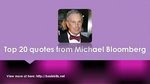 Top 20 quotes from Michael Bloomberg via Relatably.com