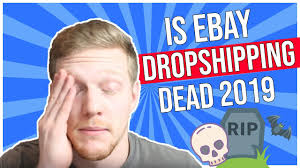 Ebay <b>Dropshipping</b> is DEAD   Three <b>New</b> Strategies for <b>2019</b> ...