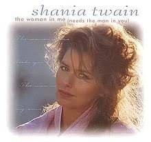 <b>Shania Twain</b> – The <b>Woman</b> In Me (Needs The Man In You) Lyrics ...