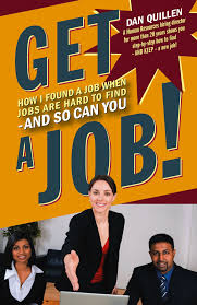 get a job how i found a job when jobs are hard to and so get a job how i found a job when jobs are hard to and so can you dan quillen 9781593601850 com books