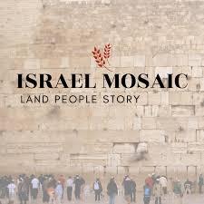 Israel Mosaic: Land People Story