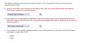 the yield to maturity on one year zero coupon bond com the yield to maturity on two year zero coupon bonds is 8 3% what is the forward rate of interest for