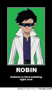 ROBIN... - not amused Meme Generator Posterizer via Relatably.com