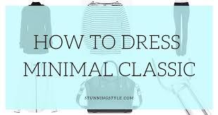 How to <b>Dress</b> Minimal <b>Classic Style</b> - Stunning <b>Style</b>