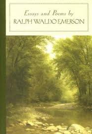 essays and poems by ralph waldo emerson by ralph waldo emerson  essays and poems by ralph waldo emerson