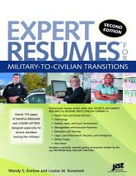 expert resumes for military to civilian transitions nd ed wendy expert resumes for military to civilian transitions 2nd ed wendy enelow louise kursmark 9781593577322 com books