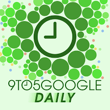 9to5Google Daily | 9to5Google