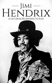 Jimi Hendrix: A Life from Beginning to End ... - Amazon.com