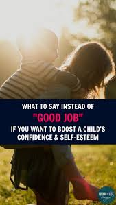 best ideas about good job alternative to kids stop saying good job and what your should say instead
