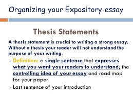 """expository writing workshop expository definition """"serving to  organizing your expository essay thesis statements a thesis statement is crucial to writing a strong essay"""