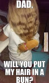 FunnyMemes.com • Cute memes - Put my hair in a bun via Relatably.com