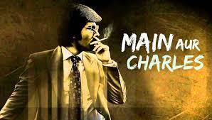 Main aur charles poster के लिए चित्र परिणाम