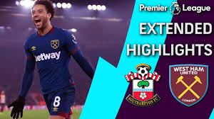 Southampton v. West Ham | PREMIER LEAGUE EXTENDED ...