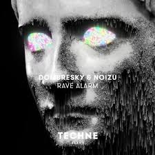 Dombresky & Noizu – <b>Rave</b> Alarm Lyrics | Genius Lyrics