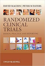 <b>Randomized</b> Clinical Trials: Design, Practice and Reporting: David ...